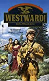Ross, Dana Fuller: Westward! (Westward! Wagons West, the Trilogy)