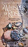 Medeiros, Teresa: Whisper of Roses