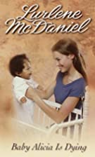 Baby Alicia Is Dying by Lurlene McDaniel