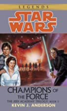 Champions of the Force (Star Wars: The Jedi…