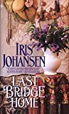 Johansen, Iris: Last Bridge Home