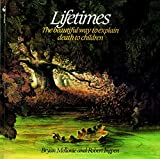 Mellonie, Bryan: Lifetimes: The Beautiful Way to Explain Death to Children