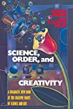 Bohm, David: Science, Order and Creativity: A Dramatic New Look at the Creative Roots of Science and Life