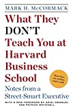 McCormack, Mark: What They Don't Teach You at Harvard Business School