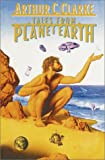 Clarke, Arthur C.: Tales from Planet Earth