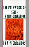 Pierakkos, Eva: Pathwork of Self-Transformation