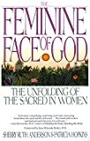 Anderson, Sherry R.: The Feminine Face of God: The Unfolding of the Sacred in Women