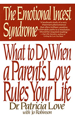 the-emotional-incest-syndrome-what-to-do-when-a-parents-love-rules-your-life