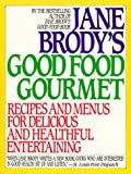 Brody, Jane E.: Jane Brody&#39;s Good Food Gourmet : Recipes and Menus for Delicious and Healthful Entertaining
