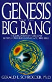 Schroeder, Gerald L.: Genesis &amp; the Big Bang: The Discovery of Harmony Between Modern Science &amp; the Bible