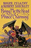 Zelazny, Roger: Bring Me the Head of Prince Charming