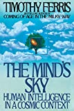 Ferris, Timothy: The Mind's Sky: Human Intelligence in a Cosmic Context