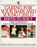 American Academy of Pediatrics Staff: Caring for Your Baby and Young Children: Birth to Age 5