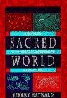 Hayward, Jeremy: Sacred World : A Guide to Shambhala Warriorship in Daily Life