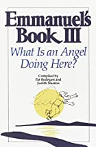 Emmanuel's Book III: What Is an Angel Doing…