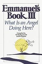 Emmanuel's Book III: What Is an Angel Doing…