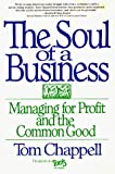 Chappell, Tom: The Soul of a Business: Managing for Profit and the Common Good