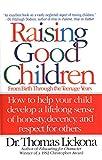 Lickona, Thomas: Raising Good Children: From Birth Through The Teenage Years