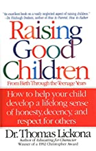 Raising Good Children: From Birth Through…