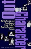 Russell, Mark: Out of Character : Rants, Raves, and Monologues from Today&#39;s Top Performance Artists