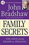 Bradshaw, John: Family Secrets - The Path to Self-Acceptance and Reunion