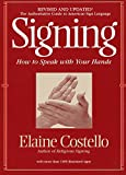 Costello, Elaine: Signing: How to Speak With Your Hands