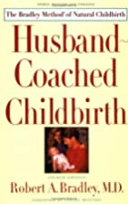 Husband-Coached Childbirth : The Bradley…