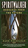 Wesselman, Henry Barnard: Spiritwalker: Messages from the Future