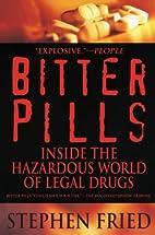 Bitter Pills: Inside the Hazardous World of…
