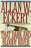 Eckert, Allan W.: That Dark and Bloody River