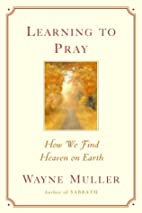 Learning to Pray: How We Find Heaven on…