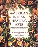 Kavasch, E. Barrie: American Indian Healing Arts: Herbs, Rituals, and Remedies for Every Season of Life