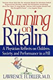 Diller, Lawrence H.: Running on Ritalin: A Physician Reflects on Children, Society, and Performance in a Pill