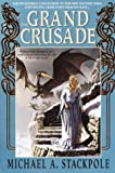 Stackpole, Michael A.: The Grand Crusade (The DragonCrown War Cycle, Book 3)