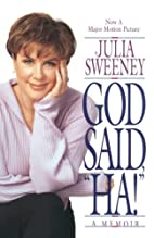 God Said, Ha!: A Memoir by Julia Sweeney