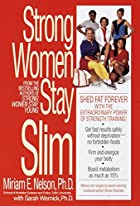 Strong Women Stay Slim by Miriam Nelson