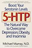 Murray, Michael T.: 5-Htp: The Natural Way to Overcome Depression, Obesity, and Insomnia