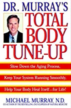 Doctor Murray's Total Body Tune-Up:…