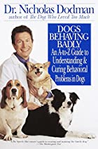 Dogs Behaving Badly: An A-Z Guide to…