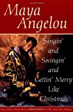Angelou, Maya: Singin' and Swingin' and Gettin' Merry Like Christmas