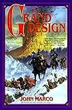 Marco, John: The Grand Design (Tyrants and Kings, Book 2)