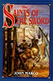 Marco, John: The Saints of the Sword: Book Three of Tyrants and Kings