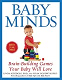 Acredolo, Linda: Baby Minds: Brain-Building Games Your Baby Will Love