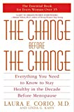 Kahn, Linda G.: The Change Before the Change: Everything You Need to Know to Stay Healthy in the Decade Before Menopause