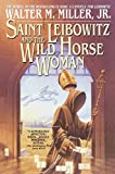Miller, Walter M.: Saint Leibowitz and the Wild Horse Woman