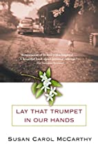 Lay that Trumpet in Our Hands by Susan Carol…