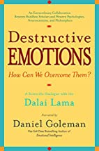 Destructive emotions : how can we overcome…