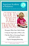 American Academy Of Pediatrics: The American Academy of Pediatrics Guide to Toilet Training