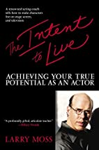 The Intent to Live: Achieving Your True…