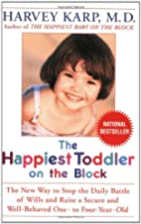 The Happiest Toddler on the Block: How to…